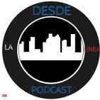 eP.37 - Desde la Línea Podcast - #RickyRenuncia