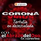 El Abrazo del Oso - Coronavirus: Tertulia en desescalada