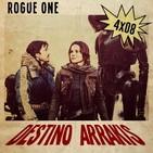 [DA] Destino Arrakis 4x08 Rogue One: Una Historia de Star Wars
