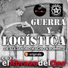 El Abrazo del Oso - Guerra y logística - De Alejandro Magno a Rommel (Con Casus Belli Podcast)