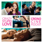 CronoCine 3x02: Crazy, Stupid, Love (Ficarra y Requa, 2011) ft. Jordi Maquiavello
