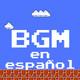 027 BGM en español