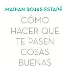 Como hacer que te pasen cosas buenas Marian R. Estapé