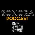 SONORA PODCAST Capítulo Treinta y Uno - Las bandas sonoras de James Newton Howard