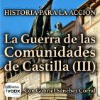 Repúblicos - Historia para la Acción: La Guerra de las Comunidades de Castilla (III)