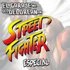 El Garaje del DeLorean 02x02: Especial Street Fighter