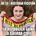 HF.13 - La República gana la Guerra Civil