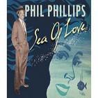 """sea of love"" Phill Phillips"