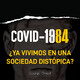 Covid 1984 y otras distopias hechas realidad