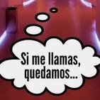 Si Me Llamas, Quedamos... 18/02/19