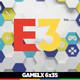 GAMELX 6x35 - Especial E3 2018