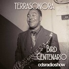 Terrasonora 1x14 Bird Centenario Charlie Parker