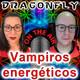 VAMPIROS ENERGÉTICOS, ¡¡¡que no te quiten tu super poder!!!