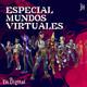 #168 - Especial Mundos Virtuales