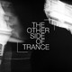 The Other Side Of Trance Episode 39 (#TOSOT39)