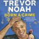 (Resumen) Nacido un crimen: Historias de una infancia sudafricana por Trevor Noah