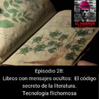 EHC 1x28. El código oculto de la literatura: libros con mensajes secretos. Tecnología flichornosa