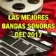 Top Bandas Sonoras del 2017 - Parte 2