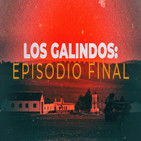 Cuarto milenio: Los Galindos,episodio final