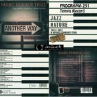 Programa 291: Marc Ferrer Trio i Txell Sust & August Tharrats Trio, 13 de setembre de 2017