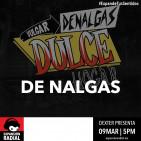 Dexter presenta - De Nalgas - Expansión Radial
