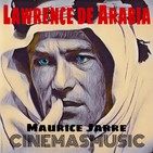 Cinemasmusic - Lawrence de Arabia de Maurice Jarre - Programa 11