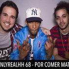 OnlyRealHH 68 - Por comer mato (Con Big Jay & Vicious) + Sorteo Pachamama Fest