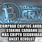 ¿Comprar criptomonedas ahora?, criptoseguridad, staking cardano Hablamos Crypto Ep.13