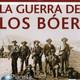 Grandes Batallas de la Historia (41de45): La guerra de los Bóer