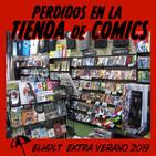 [ELHDLT] Extra Verano: Perdidos en la tienda de comics
