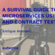 A Survival Guide to Microservices using GraphQL and Contract Tests - Enrique Amodeo