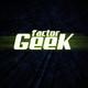 FACTOR GEEK 3 - Adiós Factor Geek