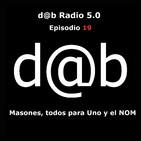 d@b radio 5.0 Episodio 19 - Masonería, tod@s para uno y el nuevo orden mundial