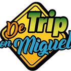 De Trip con Miguel Episodio 5 Temporada 4