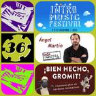 #Tapeando Radio # 36 # - Intro Music Festival y Ángel Martín (Solocomedia)
