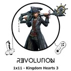 Revolution Podcast - 1x11 - Kingdom Hearts 3