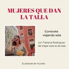 Conócete viajando sola con Tatiana Rodríguez