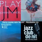Programa 235: Sperrazza, Sacks & Kamaguchi: Marta Sánchez Quintet: Johannes Wallmann Sextet en una nit Fresh Sound Recor