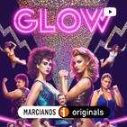 MARS-TV 03. GLOW (Netflix), puro bingewatching