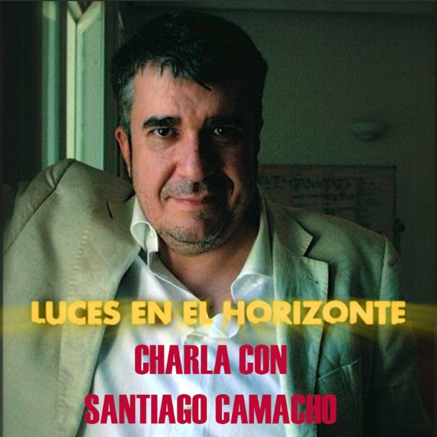 Luces en el Horizonte - CHARLA CON SANTIAGO CAMACHO en Luces ...