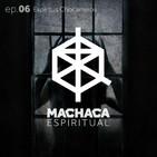Machaca Espiritual | ep. 06 Espíritus Chocarreros