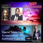 "Especial ""SÁBANA SANTA. LO NUNCA CONTADO"" con SANTIAGO VÁZQUEZ en ""RADIO REVOLUCIÓN HUMANA"" de VÍCTOR JIMÉNEZ"