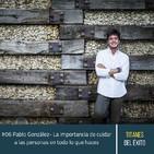 #06 Pablo González - La importancia de cuidar a las personas en todo lo que haces