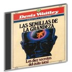 Las Semillas de Grandeza - Denis Waitley
