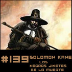 "#139 ""Los negros jinetes de la muerte"" una aventura de Solomon Kane de Robert E. Howard"