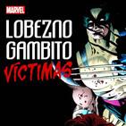 Lobezno/Gambito: Víctimas-La empatía de dos héroes con vidas dramáticas paralelas