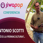¿Qué es la Permacultura?.. Antonio Scotti - Conferencia en el Festival Jiwapop 2014