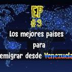 Hablando como los Locos EP #03: Los mejores países para emigrar desde Venezuela