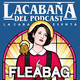 4x12 La Cabaña presenta: Fleabag