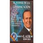 El poder de la comunicación - DR. Lair Ribeiro